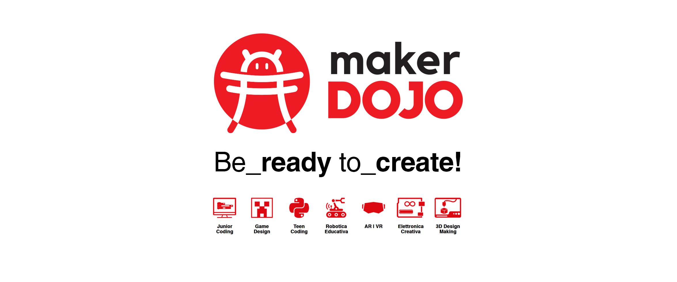 MakerDojo: Be ready to create!