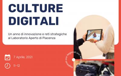 CULTURE DIGITALI – Un evento online per rivivere il primo anno del Laboratorio Aperto di Piacenza e scoprire i progetti per il futuro.